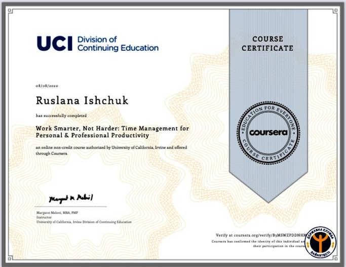 Іщук Руслана першою закінчила навчання та отримала сертифікат з курсу «Як працювати розумніше, а не важче: Планування робочого часу для підвищення особистісної і професійної продуктивності» від Каліфорнійського університету.